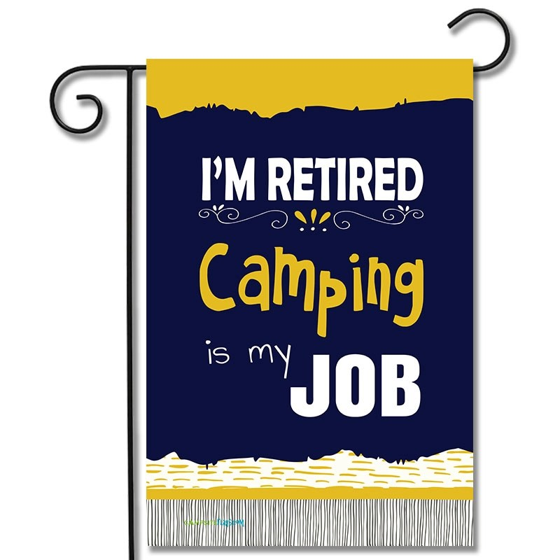 I'm Retired Camping Is My Job