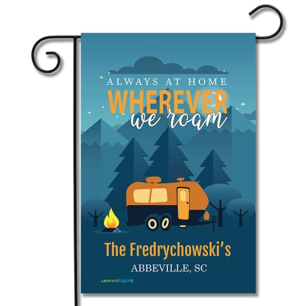 Personalized RV Camping Flag Always At Home Wherever We Roam Travel Trailer