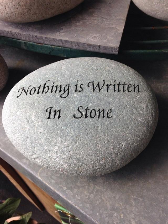 nothing-is-written-in-stone-527756_1280