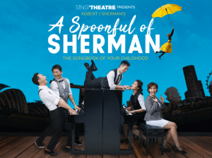 A Spoonful of Sherman @ SOTA Drama Theatre