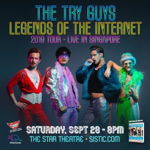 "The Try Guys ""Legends of the Internet"" Live in Singapore 2019 @ The Star Theatre"