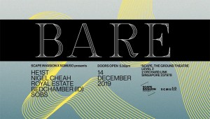 SCAPE INVASION X SGMUSO presents: bare. @ *SCAPE The Ground Theatre, Level 2