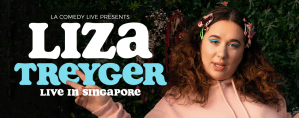 Liza Treyger Live in Singapore @ KC Arts Centre - Home of SRT