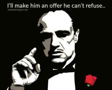 I'll make him and offer he can't refuse - GodFather Epic Dialogue
