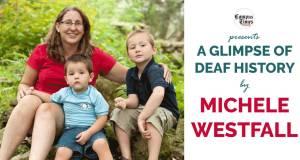 Glimpse-of-Deaf-History-Michele-Westfall