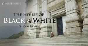 gameofthrones-the-house-of-black-and-white-episode-review