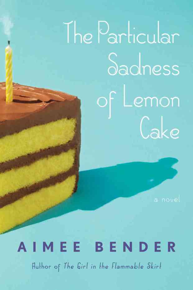 particular-sadness_of_lemon_cake_aimee_bender