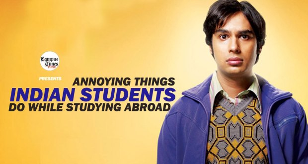 Annoying-things-Indian-Students-Do-while-Studying-abroad