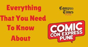 Everything That You Need To know about comic con express pune