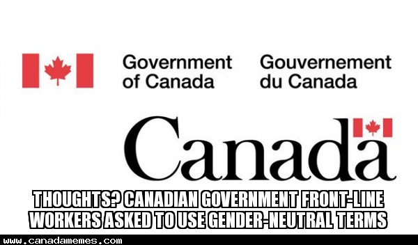 Thoughts? Canadian government front-line workers asked to use gender-neutral terms