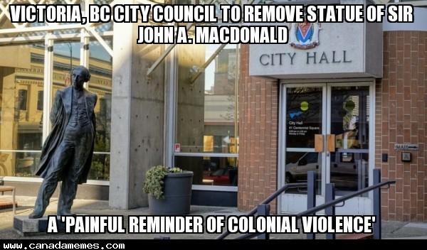 🇨🇦 Victoria, BC City Council to remove statue of Sir John A. MacDonald, a 'painful reminder of colonial violence' - Do you agree?