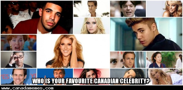 🇨🇦 Who is your favourite Canadian celebrity?