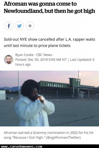 🇨🇦 Afroman was gonna come to Newfoundland, but then he got high