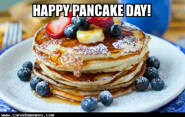 🇨🇦 Today Is Pancake Day (Shrove Tuesday)