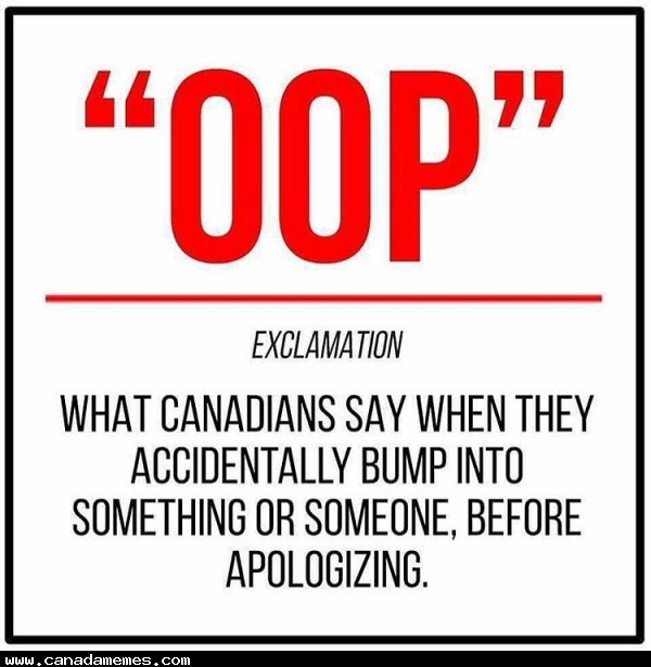 🇨🇦 Admit it, we all say it! OOP