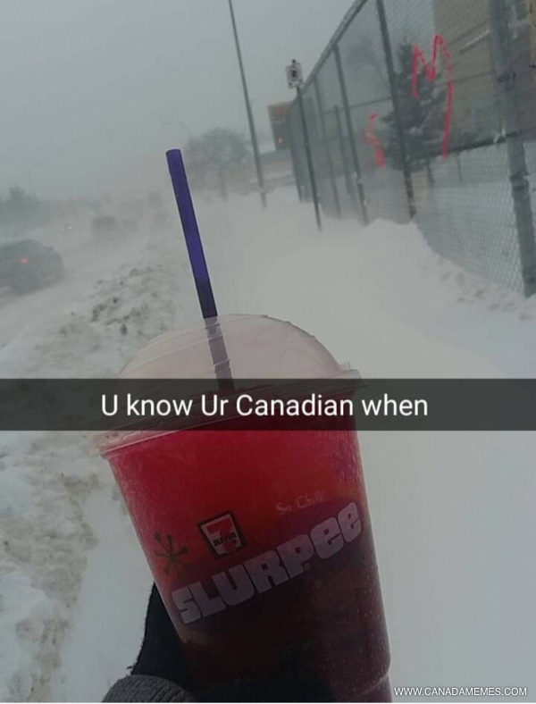 You know you're Canadian when...