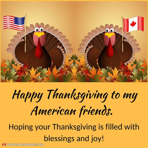 Happy Thanksgiving to our American Neighbours!