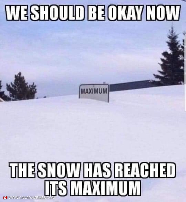 No more snow plz. We're maxes out!