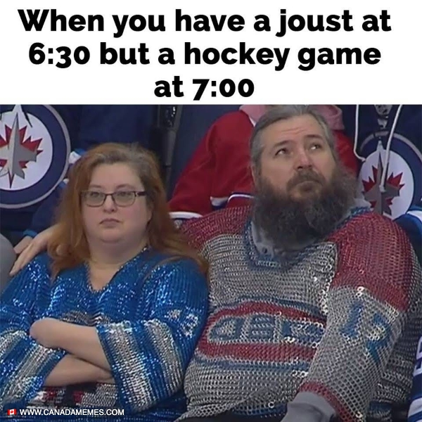 When Jousting and Hockey is life