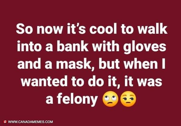 Now it's cool to show up at a bank with a mask and glove