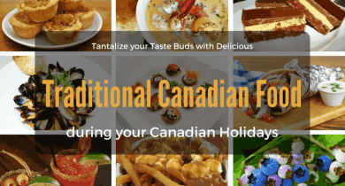 Traditional Canadian Food during your Canadian Holidays
