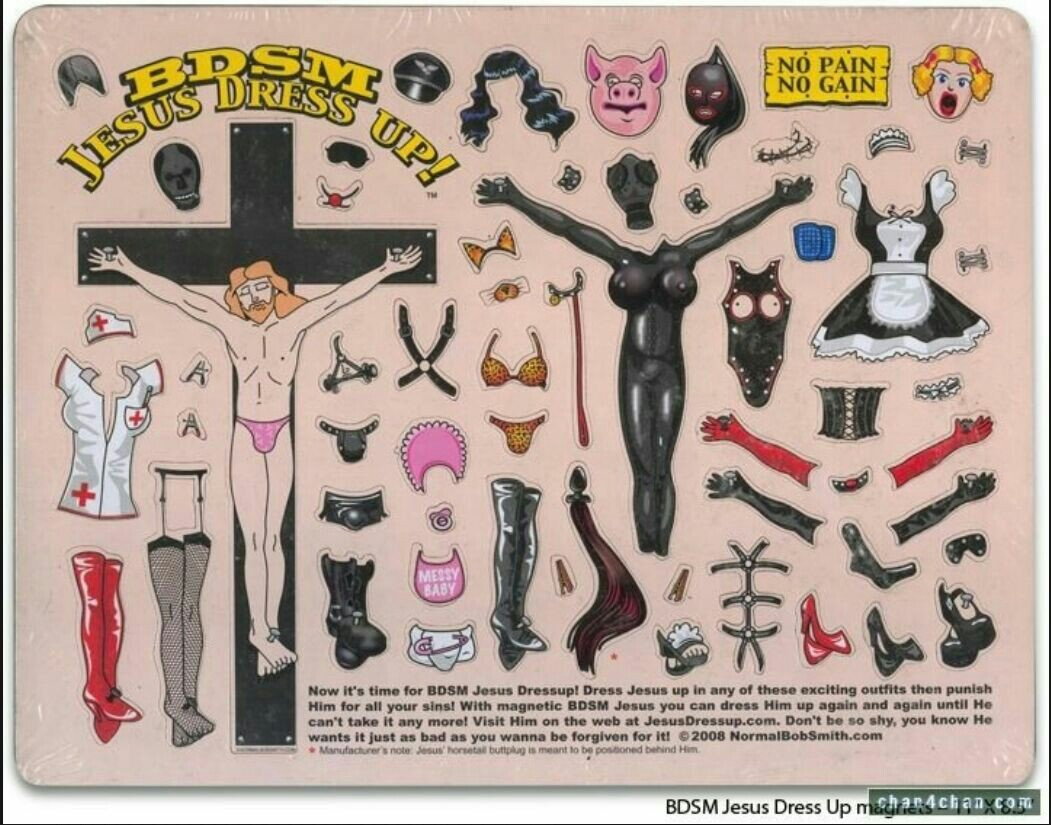 "[A cartoon of a dress-up doll Jesus, who is nailed to the cross. The dress-up items are all BDSM themed, featuring various humiliating, feminizing, and other erotic accessories. The text says: ""Now it's time for BDSM Jesus Dressup! Dress Jesus up in any of these exciting outfits then punish Him for all your sins! With magnetic BDSM Jesus, you can dress Him up again and again until He cant' take it any more! Visit Him on the web at JesusDressup.com. Don't be so shy, you know He wnats it just as bad as you wanna be forgiving or it!""]"