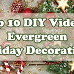 Top 10 DIY Videos: Evergreen Holiday Decorations
