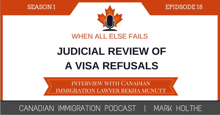 Judicial Review Of A Visa Refusal When All Else Fails Canadian