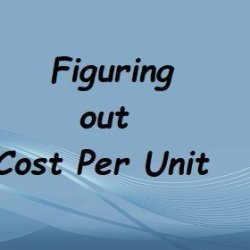 Figuring out Cost Per Unit