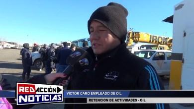 Photo of Redacción Noticias |  RETENCION DE ACTIVIDADES OIL – LAS HERAS SANTA CRUZ 2/2