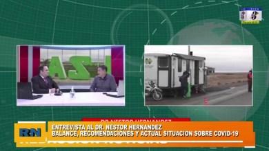 Photo of Redacción Noticias |  Dr. Nestor Hernandez – Balance, recomendaciones y situación actual sobre el Covid-19