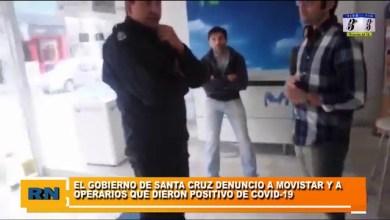Photo of Redacción Noticias |  PREOCUPACIÓN: Gobierno de Santa Cruz denuncio a Movistar y operarios que dieron positivo de Covid-19
