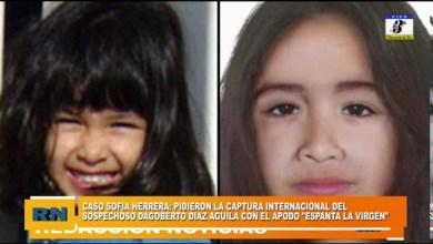 Photo of Redacción Noticias |  Caso Sofia Herrera: pidieron la captura internacional del sospechoso Dagoberto Diaz Aguila