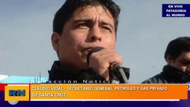 Photo of Redacción Noticias |  Claudio Vidal hablo sobre las paritarias, salarios y bonos de los trabajadores petroleros