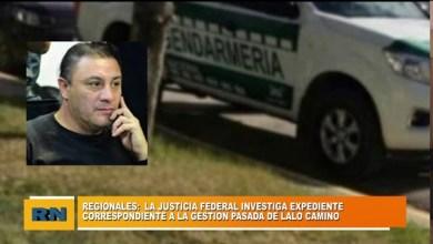 Photo of Redacción Noticias |  Regionales: La justicia federal investiga un expediente correspondiente a la gestión de Lalo Camino