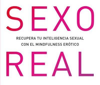 [Reseña libro] Sexo real: Para personas con criterio por formar