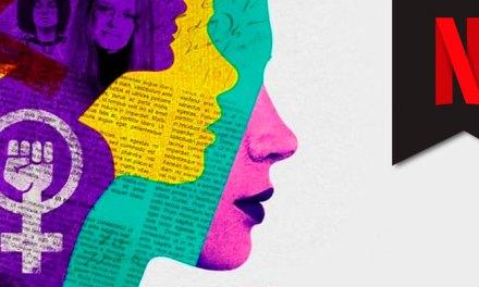[Reseña Netflix] Feministas: ¿En qué estaban pensando? Mujeres pensantes que quieren cambiar el mundo