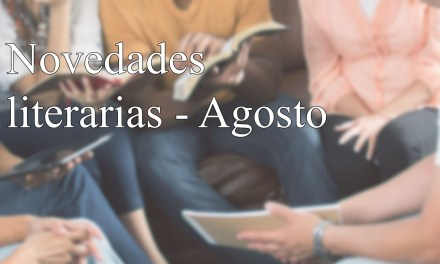 [Novedades literarias] Agosto