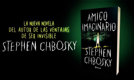Amigo Imaginario: Stephen Chbosky regresa a las librerías