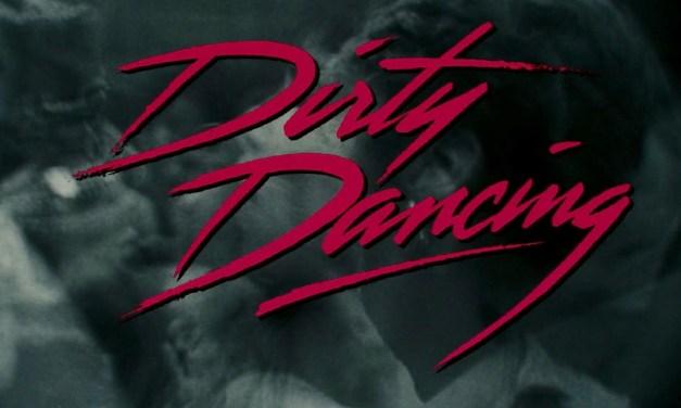 Recomendación: «Dirty Dancing»: En esta cuarentena bueno es un baile caliente