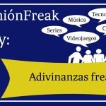 [Especial] Adivinanzas Freak