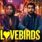 La película de Paramount Pictures, Lovebirds tendrá su estreno en exclusiva por Netflix