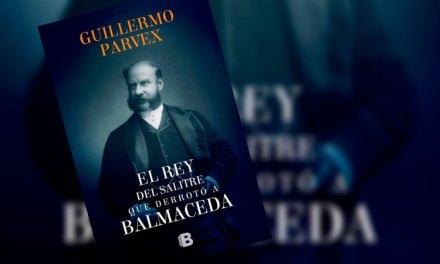 Guillermo Parvex regresa a las librerías con «El rey del salitre que derrotó a Balmaceda»