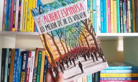 [Reseña-Libro] «Lo mejor de ir es volver» de Albert Espinosa