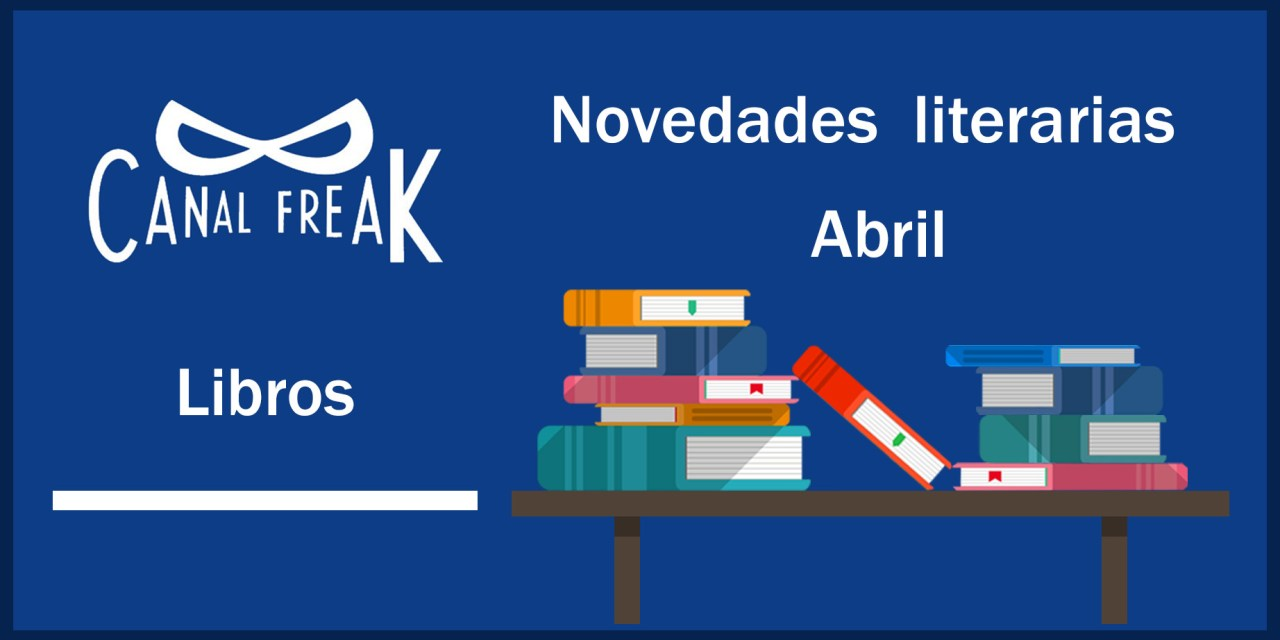 [Novedades literarias] Abril