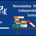 [Novedades literarias independientes] Junio