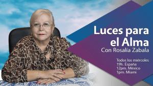 Luces para el Alma, con Rosalía Zabala