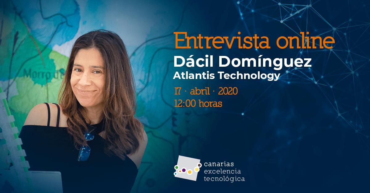 Entrevista online con Dácil Domínguez, de Atlantis Technology