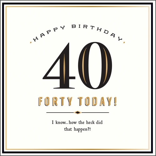 """40th Birthday Card - candacefaber.com"""" title="""