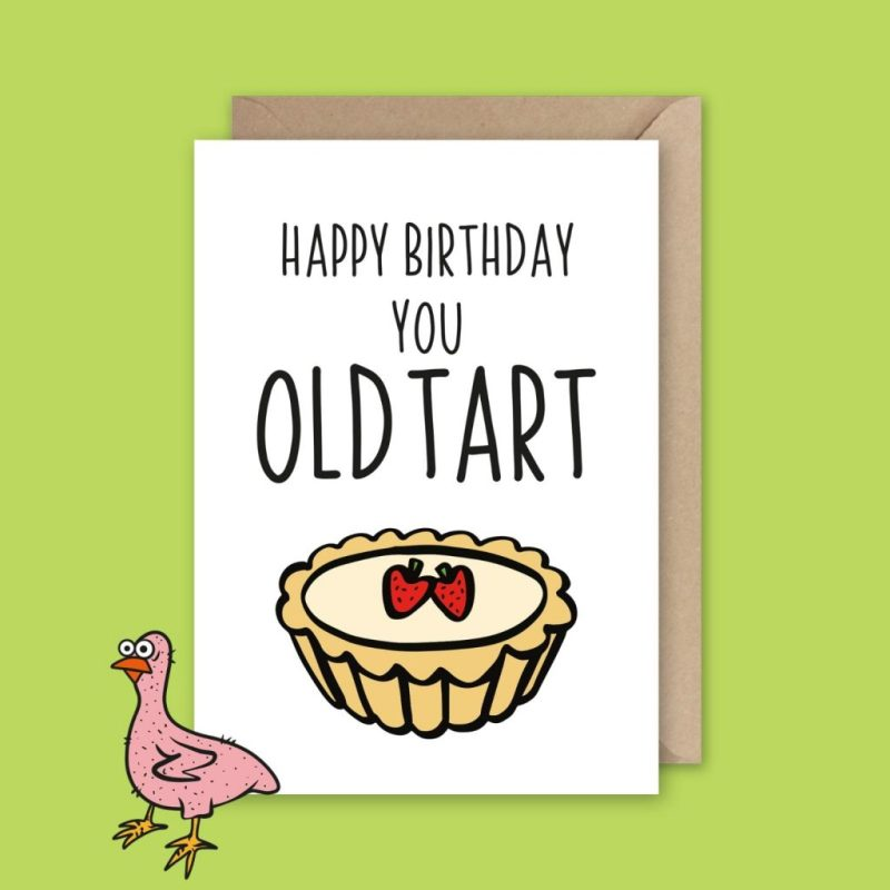 happy birthday you old tart humorous birthday card
